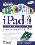 iPad with iOS 10 & Higher for Seniors Learn to Work with the iPad