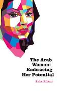 The Arab Woman: Embracing Her Potential