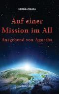 Auf einer Mission im All: Ausgehend von Agartha
