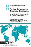 Development Centre Studies Policy Coherence Towards East Asia: Development Challenges for OECD Countries