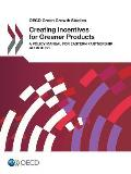 OECD Green Growth Studies Creating Incentives for Greener Products: A Policy Manual for Eastern Partnership Countries