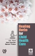 Healing Herbs for Child Health Care
