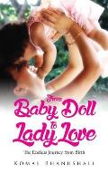 From Baby Doll to Lady Love: The Endless Journey from Birth