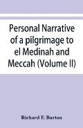 Personal narrative of a pilgrimage to el Medinah and Meccah (Volume II)