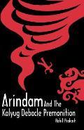 Arindam And The Kalyug Debacle Premonition
