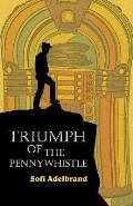 Triumph of the Pennywhistle