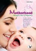 Motherhood....Through A Year of Pregnancy