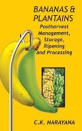 Bananas and Plantains: Postharvest Management, Storage, Ripening and Processing