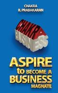 Aspire to Become a Business Magnate
