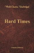 Hard Times (World Classics, Unabridged)