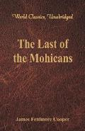 The Last of the Mohicans (World Classics, Unabridged)
