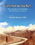 Gorichen to Siachen: The Untold Saga of Hoisting the Tricolour on Saltoro