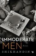 Immoderate Men: Stories