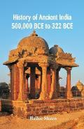 History of Ancient India: 500,000 BCE to 322 BCE