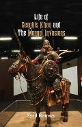 Life of Genghis Khan and The Mongol Invasions