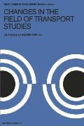 Changes in the Field of Transport Studies: Essays on the Progress of Theory in Relation to Policy Making