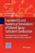 Experiments and Numerical Simulations of Diluted Spray Turbulent Combustion: Proceedings of the 1st International Workshop on Turbulent Spray Combusti
