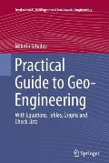 Practical Guide to Geo-Engineering: With Equations, Tables, Graphs and Check Lists