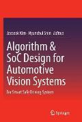 Algorithm & Soc Design for Automotive Vision Systems: For Smart Safe Driving System