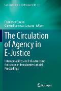 The Circulation of Agency in E-Justice: Interoperability and Infrastructures for European Transborder Judicial Proceedings