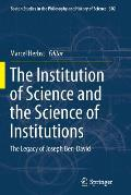 The Institution of Science and the Science of Institutions: The Legacy of Joseph Ben-David