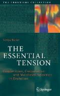 The Essential Tension: Competition, Cooperation and Multilevel Selection in Evolution