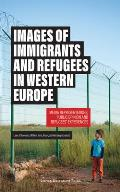 Images of Immigrants and Refugees: Media Representations, Public Opinion and Refugees' Experiences