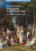 Green Worlds in Early Modern Italy: Art and the Verdant Earth