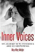 Inner Voices: My Journey with Psychosis and Schizophrenia