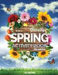 Goodbye Spring: Spring Activity Book for Adults featuring Easy Adult Coloring Book, Maze and Word Search Book, Sudoku Crossword Book,
