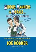 Middos, Manners & Morals with a Twist of Humor: Fifty-Two Weekly Tips and Dozens of Anecdotes from the Sages of Israel