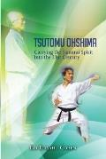Tsutomu Ohshima: Carrying the Samurai Spirit Into the 21st Century