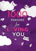 1000 Reasons For Loving You