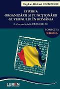 Istoria Organizarii Si Functionarii Guvernului in Romania: de la Inceputuri Si Pana La 22 Decembrie 1989