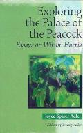 Exploring the Palace of the Peacock: Essays on Wilson Harris
