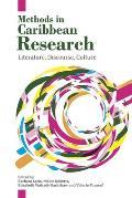 Methods in Caribbean Research: Literature, Discourse, Culture