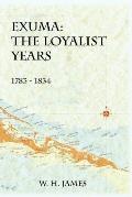 Exuma: The Loyalist Years 1783-1834