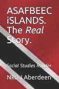 ASAFBEEC iSLANDS. The Real Story.: Social Studies Reader