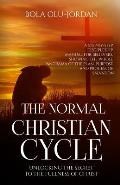The Normal Christian Cycle: Unlocking the Secret to the Fullness of Christ