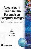 Advances in Quantum Flux Parametron Computer Design: Studies in Josephson Supercomputers