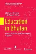 Education in Bhutan: Culture, Schooling, and Gross National Happiness
