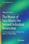 The House of Tata Meets the Second Industrial Revolution: An Institutional Analysis of Tata Iron and Steel Co. in Colonial India