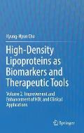 High-Density Lipoproteins as Biomarkers and Therapeutic Tools: Volume 2. Improvement and Enhancement of Hdl and Clinical Applications