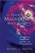 Theory of Magnetism Made Simple, The: An Introduction to Physical Concepts and to Some Useful Mathematical Methods