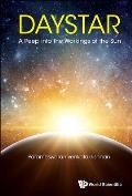 Daystar: A Peep Into the Workings of the Sun