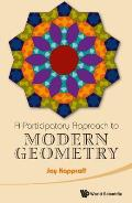 Participatory Approach To Modern Geometry