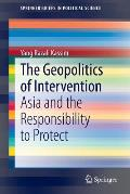 The Geopolitics of Intervention: Asia and the Responsibility to Protect