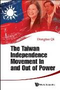 The Taiwan Independence Movement in and Out of Power