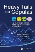 Heavy Tails and Copulas: Topics in Dependence Modelling in Economics and Finance