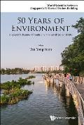 50 Years of Environment: Singapore's Journey Towards Environmental Sustainability